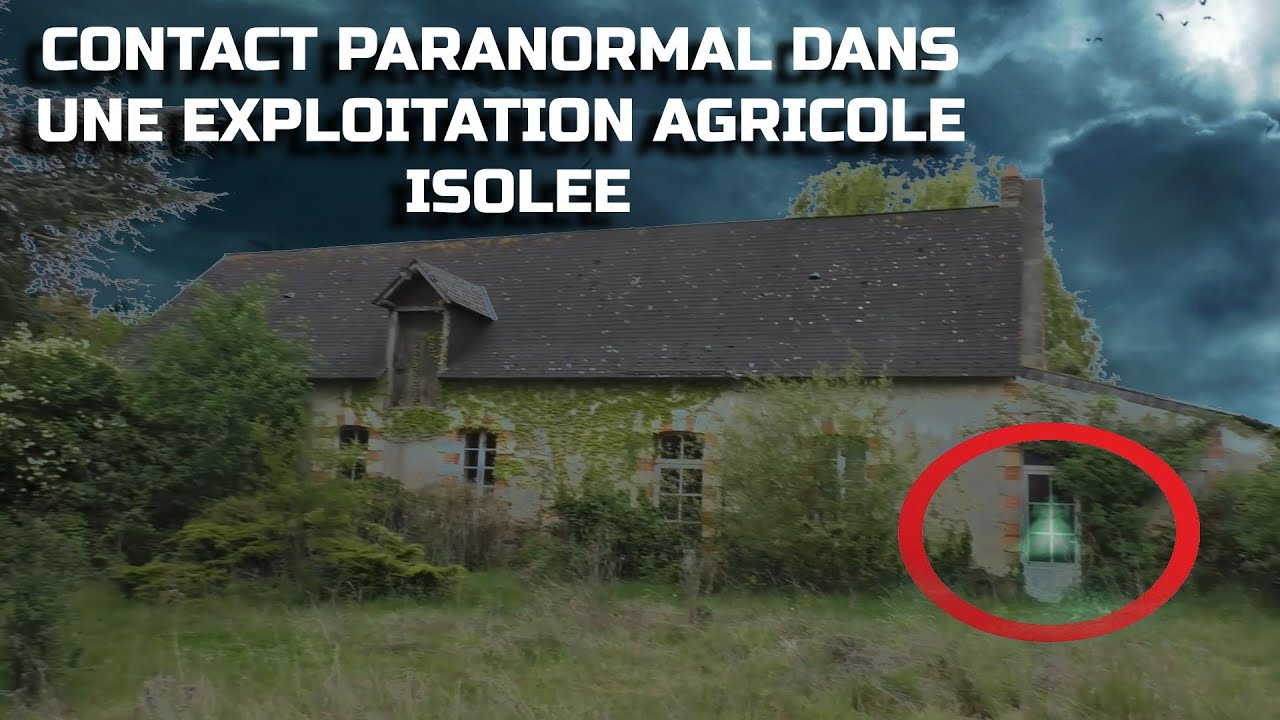 Download 🎥👻😈VIDEO PARANORMALE 38-CONTACT PARANORMAL DANS UNE EXPLOITATION AGRICOLE ISOLEE AVEC HUNTER SPIRIT