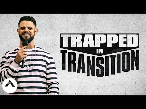 Trapped In Transition | Pastor Steven Furtick | Elevation Church
