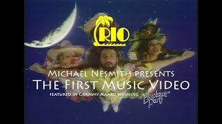 When presenting Michael Nesmith's Rio as the first music video, the...
