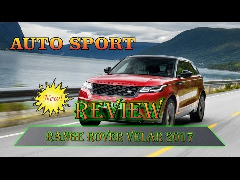 Top Luxury Car Brands In The World 2017 Range Rover Velar Review