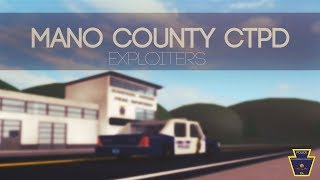 ROBLOX | Mano County CTPD #10 | EXPLOITERS!