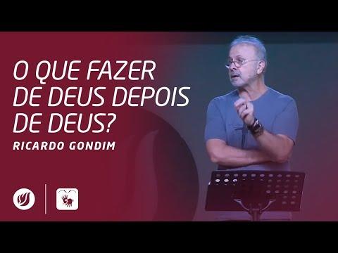 O QUE FAZER DE DEUS DEPOIS DE DEUS? | Ricardo Gondim