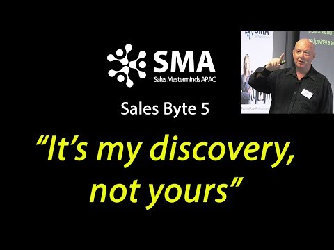 """""""It's MY discovery, not YOURS"""" - Sales Byte 5"""