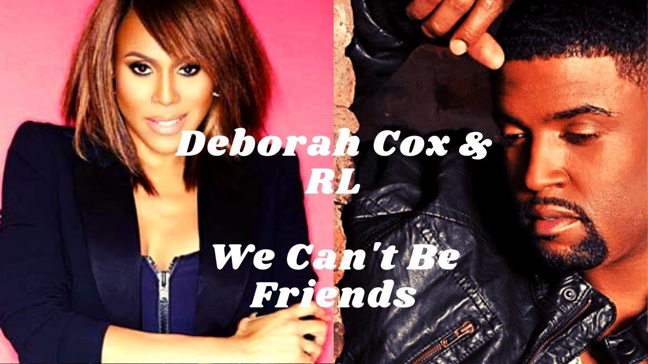 Download Deborah Cox & RL - We Can't Be Friends