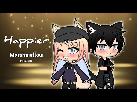 Happier // •GMV• // Gacha Life // By: Marshmellow FT. Bastille \\