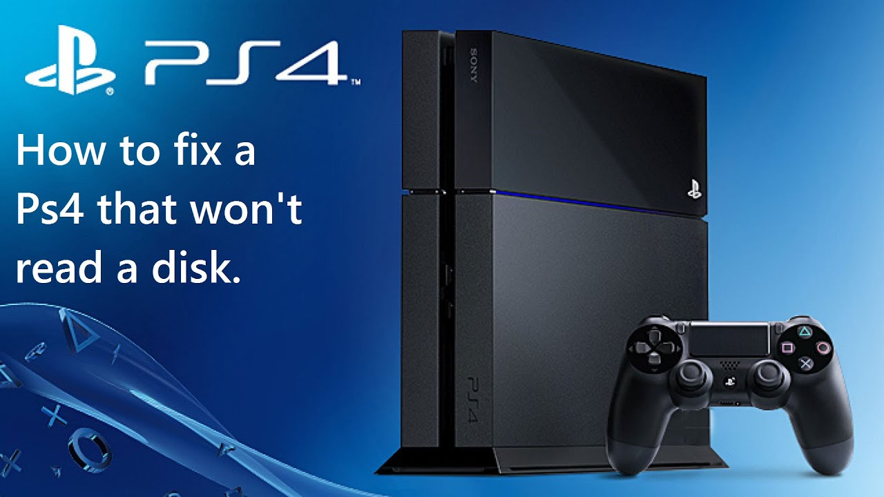 How to fix PS4 not reading a disk