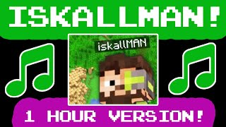 ISKALLMAN THEME SONG - HOUR LONG VERSION! (OFFICIAL)