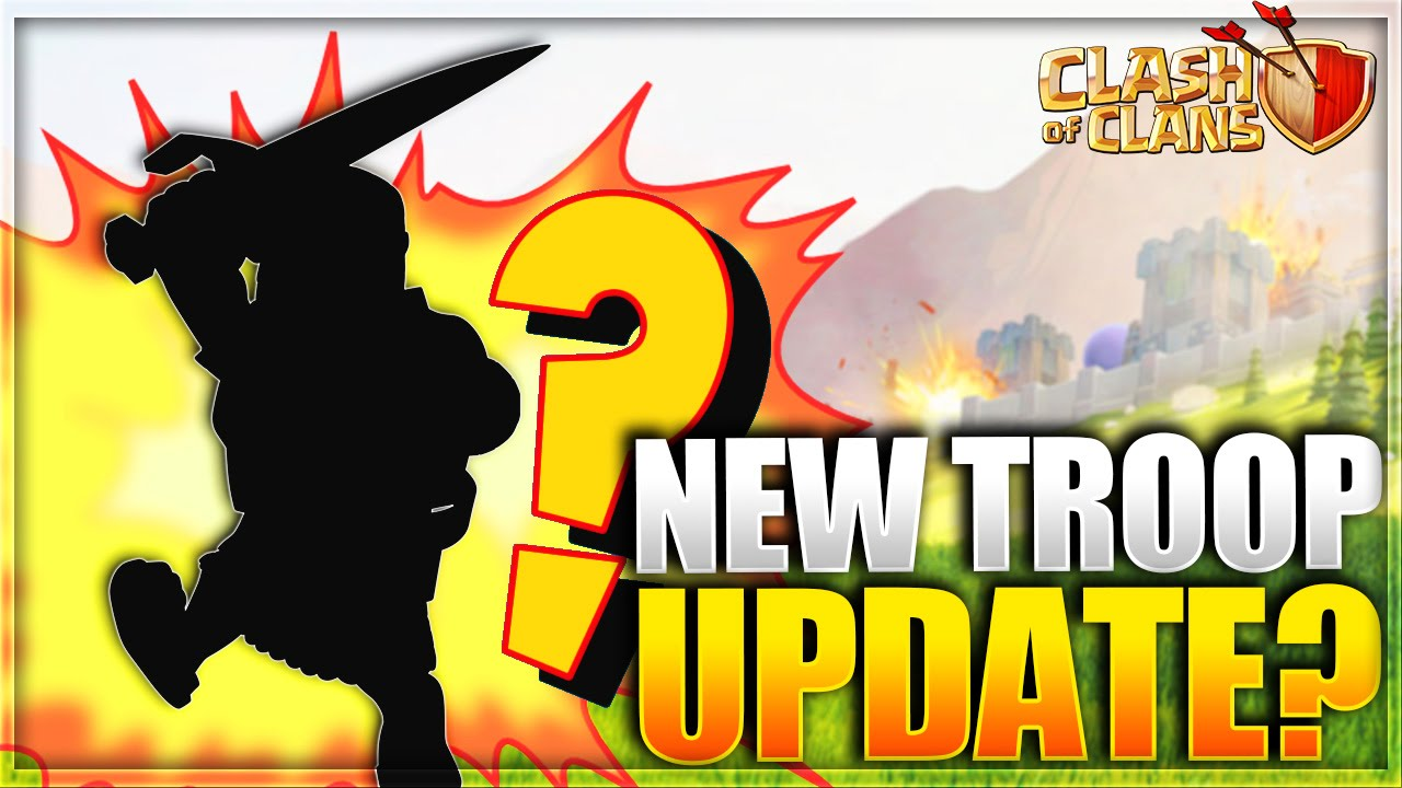 "Clash of Clans - ""NEW TROOP UPDATE SOON!"" Epic UPDATE ..."