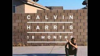 Drinking from the Bottle - Calvin Harris featuring Tinie Tempah | HQ | (18 Months)