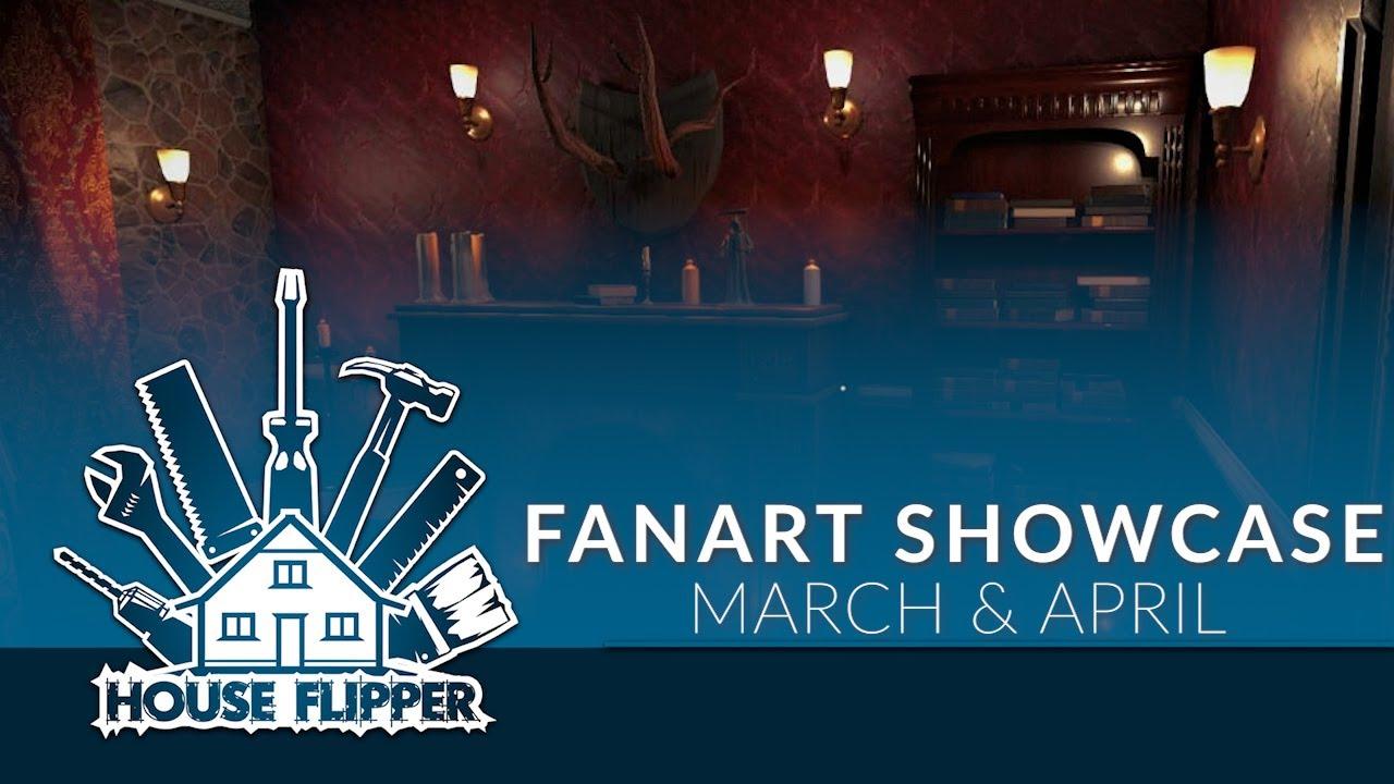 House Flipper: FanArt Showcase March&April 2021