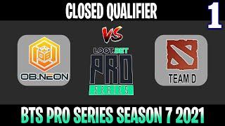 OB Neon vs Team D Game 1 | Bo3 | Closed Qualifier BTS Pro Series SEA Season 7 | DOTA 2 LIVE