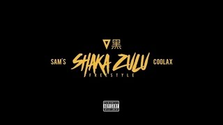 Coolax x Sam's - Shaka Zulu (Freestyle)