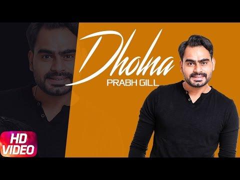 Dholna ( Full Video ) | Jindua | Prabh Gill | Shipra Goyal | Jaidev Kumar | Speed Records