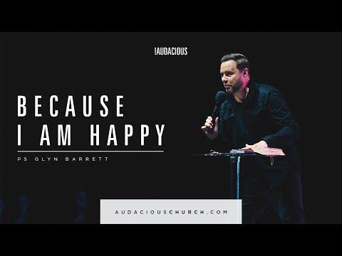Glyn Barrett - Because I am happy (Financial Wholeness 2018 Part 1) - 15th April 2018