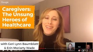 #SavvyChat - Caregivers: The Unsung Heroes with guests Geri Lynn Baumblatt and Erin Moriarty Wade