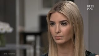 Ivanka Trump Said She Doesn