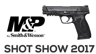 Smith & Wesson M&P 2.0 pistol @ Shot Show 2017