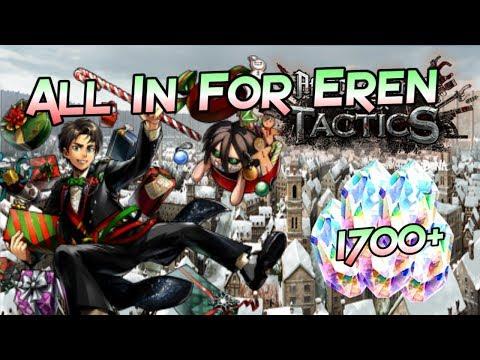 ALL IN FOR EREN!!! 1700 CRYSTALS GACHA L AoT Tactics Attack On Titan Tactics