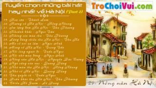 Tuyển chọn những bài hát hay nhất về Hà Nội (Part 2)