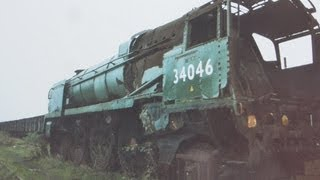 SCRAPPED  34046 `Braunton`  and then After Restoration...