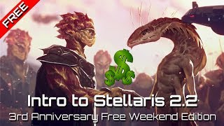 Introduction to Stellaris 2.2 | Newcomer Guide | Stellaris 3rd Anniversary Free Weekend & Sale