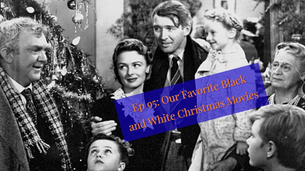 Black People Christmas Movies.Ep 95 Our Favorite Black And White Christmas Movies