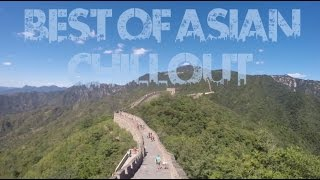 Best of Asian Chillout 2014 - China 60fps  [HD+]