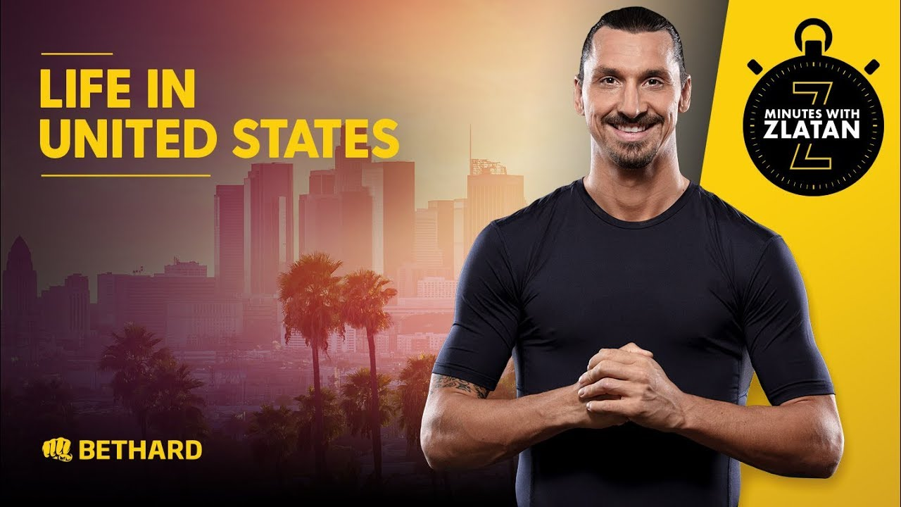 Minutes with Zlatan - Life in the United States