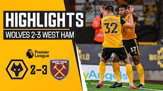 The Hammers come out on top | Wolves 2-3 West Ham | Highlights