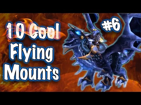 Jessiehealz - 10 Cool Flying Mounts #6 (World of Warcraft)