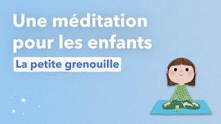 La grenouille, méditation pour les enfants