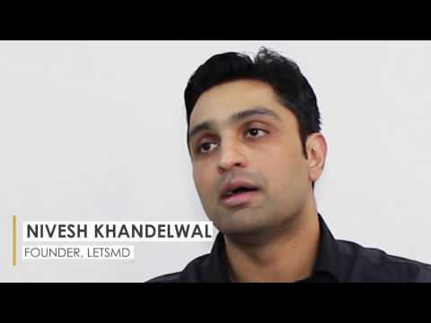 Nivesh Khandelwal, Founder LetsMD On How To Make Healthcare Accessible And Affordable