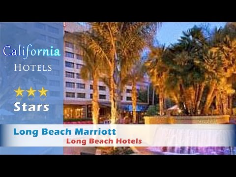 Long Beach Marriott - Long Beach Hotels, California