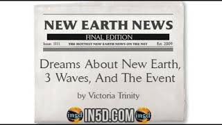 New Earth News- Dreams About New Earth, 3 Waves, And The Event - In5D.com