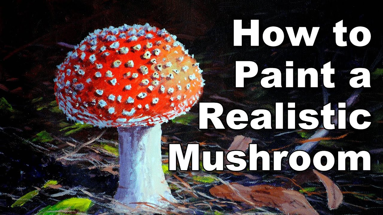how to paint a realistic mushroom in acrylic time lapse