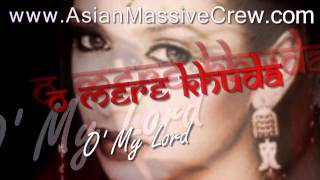 ★ ♥ ★ O Mere Khuda / Aa Bhi Ja Sanam [REMIX] lyrics + Translation ★ www.Asian-Massive-Crew.com ★ ♥ ★