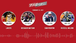 Lakers, Deshaun Watson, Cam Newton, Russell Wilson (2.23.21) | SPEAK FOR YOURSELF Audio Podcast