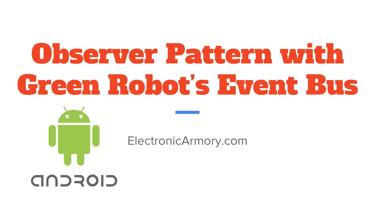 EventBus and Observer Pattern - Android App Development