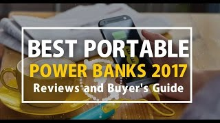 Best Portable Power Banks 2018 - Reviews and Buyer's Guide