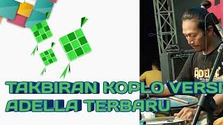 TAKBIRAN KOPLO VERSI ADELLA TERBARU 2019 #KorgPa700