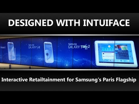 Designed with IntuiFace- Interactive Retailtainment for Samsung's Paris Flagship