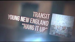 Transit - Hang It Up