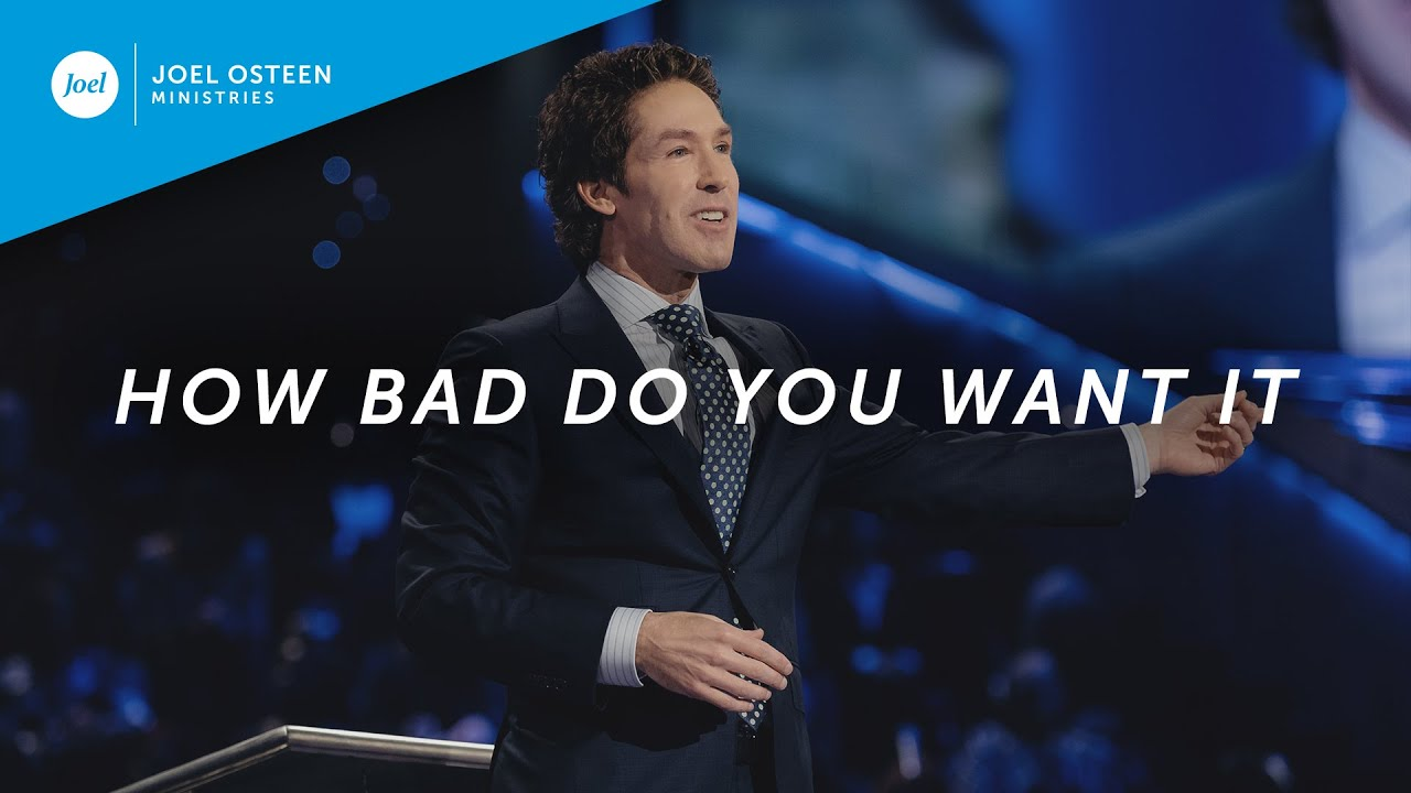 How Bad Do You Want It | Joel Osteen