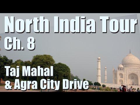 Ch.8 The Taj Mahal & Agra City Drive | Tata Nano