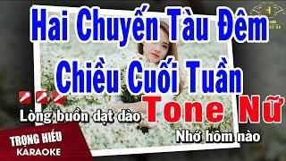 Karaoke Lk Hai Chuyến Tàu Đêm - Chiều Cuối Tuần Tone Nữ Nhạc Sống | Trọng Hiếu