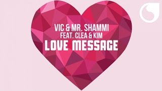 Vic & Mr. Shammi Ft. Clea & Kim - Love Message (Original Edit Mix)