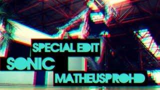 Special Edit ‹‹ @SONICFS ›› MPHD