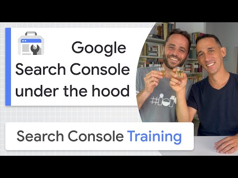 Search Console under the hood - Google Search Console Training (from home)