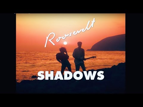 Roosevelt - Shadows (Official Video)