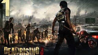DEAD RISING 3 #1 - Лос - Пердидос в опасности!!